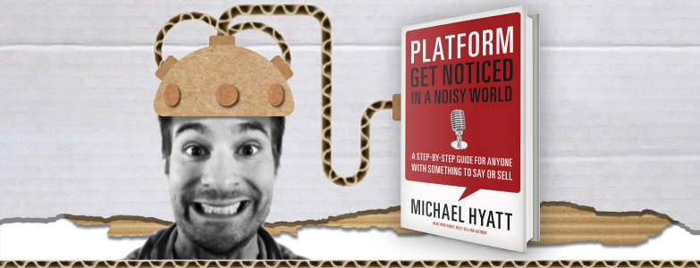 PLATFORM, GET NOTICED INA NOISY WORLD – MICHAEL HYATT