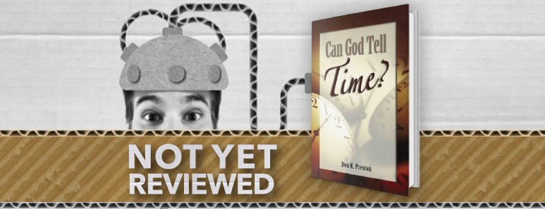 Can God Tell Time? – Don K Preston