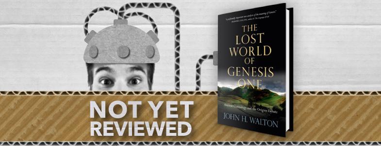 THE LOST WORLD OF GENESIS ONE – John H. Walton