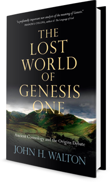 The Lost World of Genesis One: Ancient Cosmology and the Origins Debate Book Cover