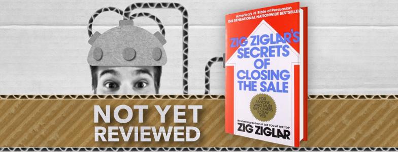 ZIG ZIGLAR'S SECRETS OF CLOSING THE SALE – ZIG ZIGLAR