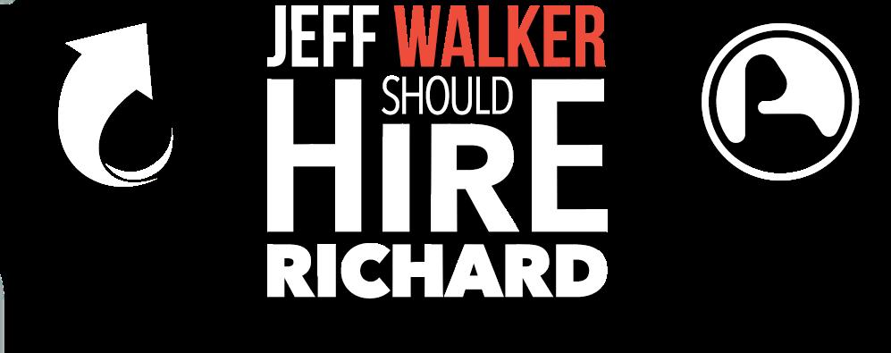Jeff Walker Should Hire Richard