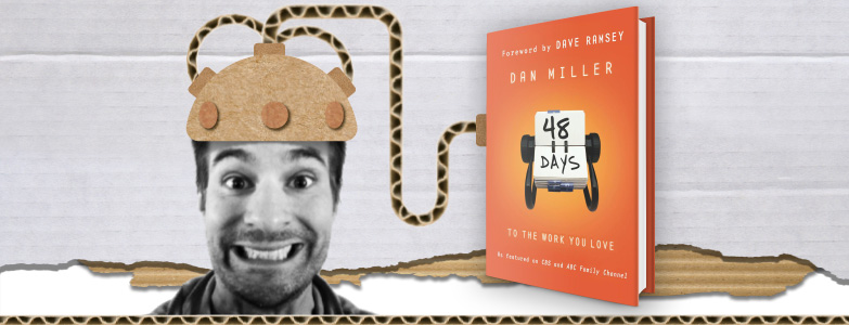 48 DAYS TO THE WORK YOU LOVE – DAN MILLER