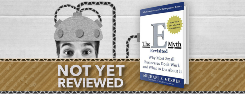 The E Myth Revisited - Michael E Gerber - Richard Smotherman, Prime Minister of Graphic Design - book review