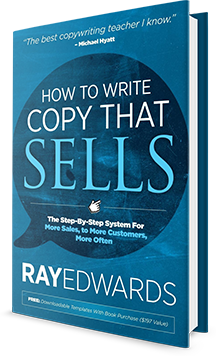 How to Write Copy That Sells: The Step-By-Step System for More Sales, to More Customers, More Often Book Cover